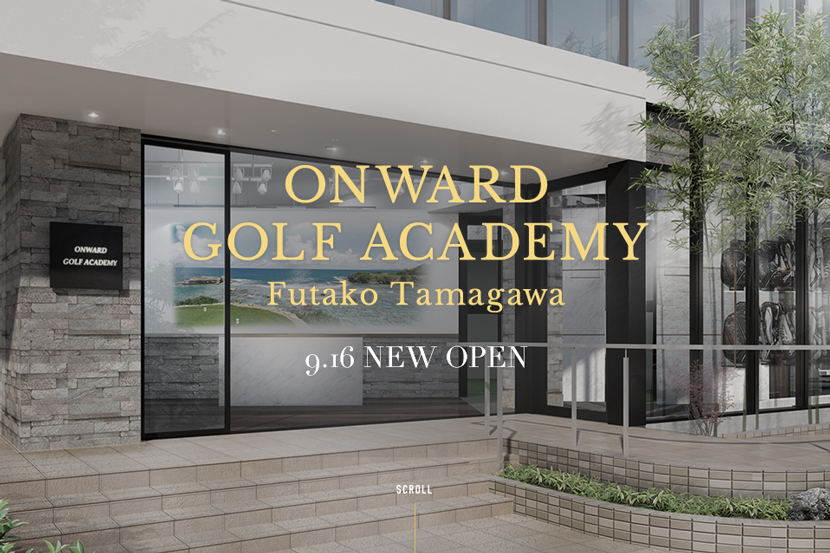 ONWARD GOLF ACADEMY Futako Tamagawa 9.16 NEW OPEN