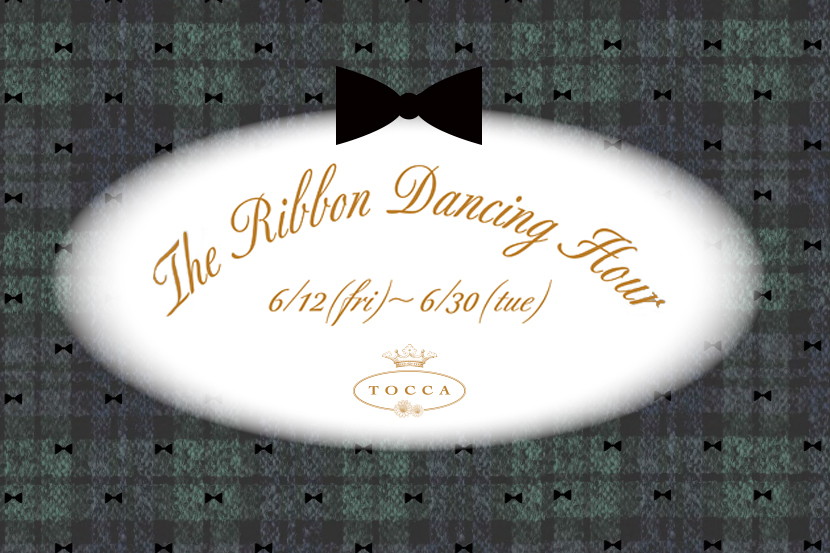 The Ribbon Dancing-hour 6/12~ - TOCCA