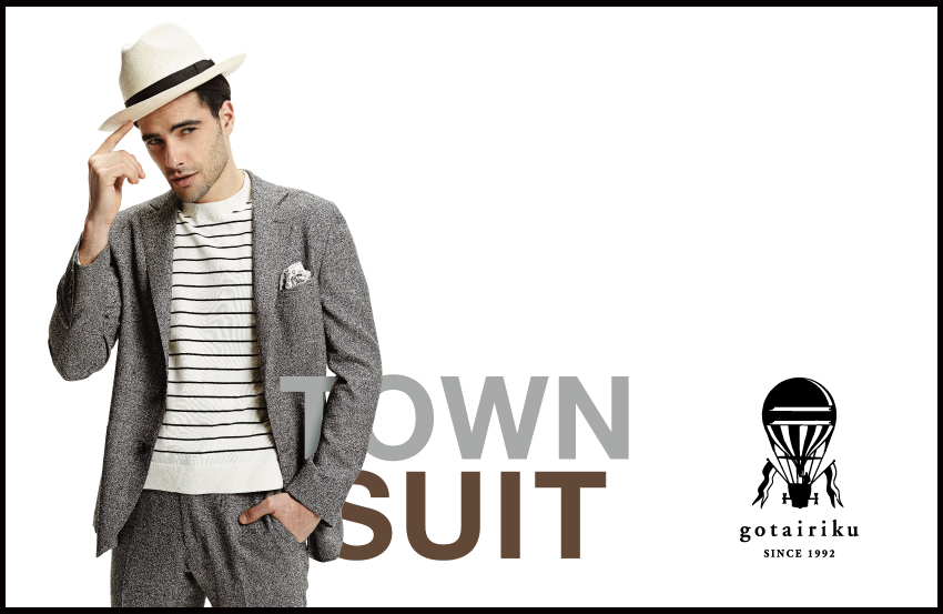 NEW COLLECTION 「TOWN SUIT」 - 五大陸